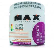 Ultimate 2 HOT (360g) - Max Titanium