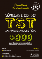 S�mulas e OJs do TST anotadas em quest�es - Mais de 900 quest�es de concursos versando sobre as S�mulas e Ojs (2016)