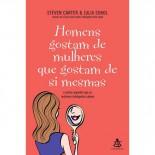 Homens gostam de mulheres que gostam de si mesmas - Steven Carter e Julia Sokol