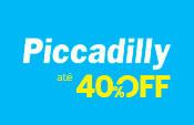Piccadilly até 40% OFF