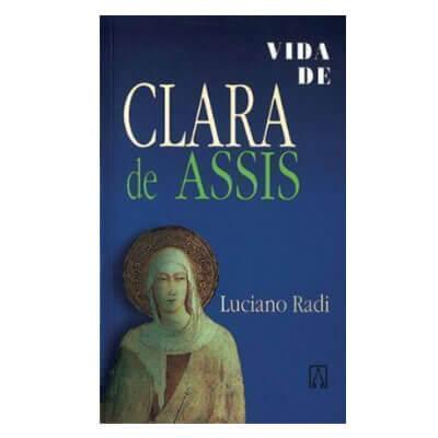 Biografia - Vida de Clara de Assis