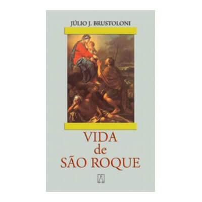 Biografia - Vida de São Roque