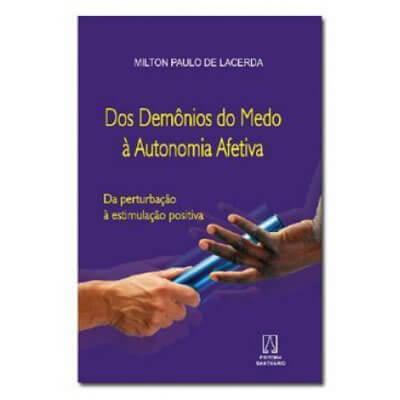 Livro de Auto Ajuda - Dos Demônios do Medo à Autonomia Afetiva