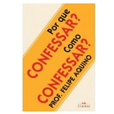 Livro - Por que confessar? Como confessar?