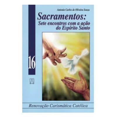Livro - Sacramentos: Sete Encontros com a Ação do Espírito Santo