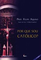 Livro - Por que sou Cat�lico?