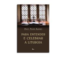 Livro - Para entender e celebrar a Liturgia