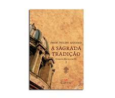 Livro - Escola da Fé - Vol. 1 - Sagrada Tradição