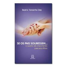 Livro de Auto Ajuda - Se os Pais Soubessem...