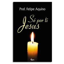 Livro - S� Por Ti Jesus