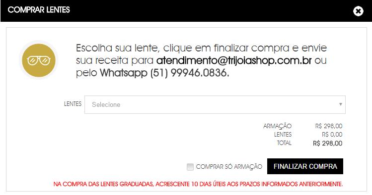 902bbcf73720b Após escolha da lente nos envie sua receita por email  (atendimento trijoiashop.com.br) ou nos envie ela por Whatsapp (51) 9  9946.0836.